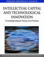 Intellectual Capital and Technological Innovation : Knowledge-Based Theory and Practice