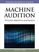 Machine Audition : Principles, Algorithms and Systems