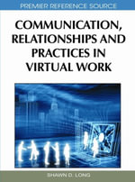 Communication, Relationships and Practices in Virtual Work