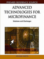 Advanced Technologies for Microfinance : Solutions and Challenges