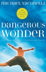 Dangerous Wonder : The Adventure of Childlike Faith - Michael Yaconelli