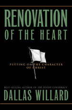 Renovation of the Heart : Putting on the Character of Christ - Dallas Willard