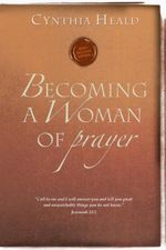 Becoming a Woman of Prayer - Cynthia Heald