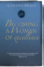 Becoming a Woman of Excellence - Cynthia Heald