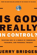 Is God Really in Control? : Trusting God in a World of Hurt - Jerry Bridges