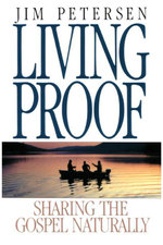Living Proof : Sharing the Gospel Naturally - Jim Petersen