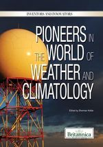 Pioneers in the World of Weather and Climatology : Inventors and Innovators