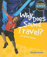 Why Does Sound Travel? : All about Sound - Nicolas Brasch