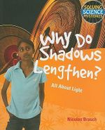 Why Do Shadows Lengthen? : All about Light - Nicolas Brasch