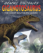 Giganotosaurus : The Giant Southern Lizard - Rob Shone