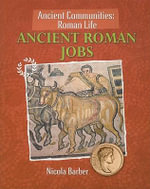Ancient Roman Jobs : Ancient Communities (Paper) - Nicola Barber