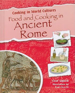 Food and Cooking in Ancient Rome - Mr Clive Gifford