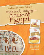 Food and Cooking in Ancient Egypt - Mr Clive Gifford