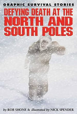 Defying Death at the North and South Poles - Rob Shone