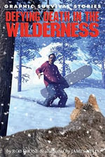 Defying Death in the Wilderness - Rob Shone