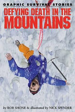 Defying Death in the Mountains - Rob Shone