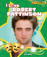 I Love Robert Pattinson - Kat Miller