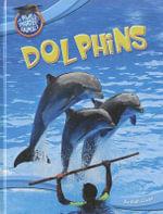 Dolphins : Worlds Smartest Animals - Ruth Owen