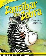 Zanzibar the Zebra : A Tale of Individuality - Felicia Law