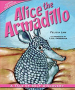 Alice the Armadillo : A Tale of Self Discovery - Felicia Law