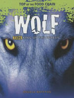 Wolf : Killer King of the Forest - Angela Royston