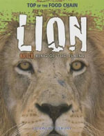 Lion : Killer King of the Plains - Louise A Spilsbury