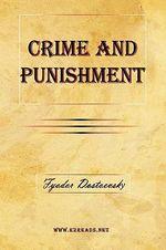 Crime and Punishment - Fyodor Mikhailovich Dostoevsky