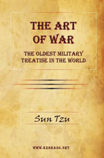 The Art of War - The Oldest Military Treatise in the World - Sun Tzu