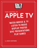 Take Control of Apple TV - Josh Centers