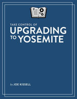 Take Control of Upgrading to Yosemite - Joe Kissell