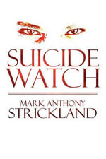 Suicide Watch - Mark Anthony Strickland