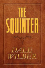The Squinter - Dale Wilber