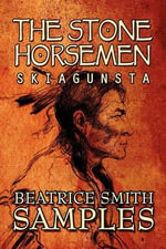 The Stone Horseman : Skiagunsta - Beatrice Smith Samples