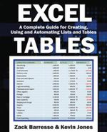 Excel Tables : A Complete Guide for Creating, Using and Automating Lists and Tables - Zack Barresse