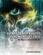 Guerrilla Data Analysis Using Microsoft Excel : 2nd Edition Covering Excel 2010/2013 - Oz Du Soleil