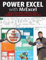 Power Excel with MrExcel : Master Pivot Tables, Subtotals, Charts, Vlookup, If, Data Analysis in Excel 2010-2013 - Bill Jelen