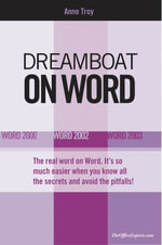Dreamboat on Word : Word 2000, Word 2002, Word 2003 - Anne Troy