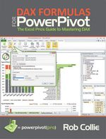 DAX Formulas for PowerPivot : A Simple Guide to the Excel Revolution - Rob Collie