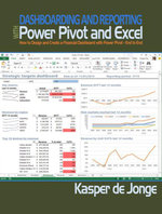 Dashboarding and Reporting with Power Pivot and Excel : How to Design and Create a Financial Dashboard with PowerPivot  End to End - Kasper de Jonge