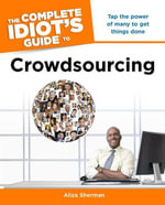 The Complete Idiot's Guide to Crowdsourcing - Aliza Sherman