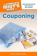 The Complete Idiot's Guide to Couponing : Complete Idiot's Guides (Lifestyle Paperback) - Rachel Singer Gordon