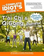 The Complete Idiot's Guide to T'ai Chi & QiGong Illustrated : Complete Idiot's Guides (Lifestyle Paperback) - Bill Douglas