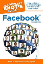 The Complete Idiot's Guide to Facebook - Mikal E Belicove