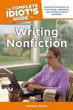 The Complete Idiot's Guide to Writing Nonfiction - Christina Boufis