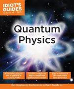 Quantum Physics : Quantum Physics - Phd Marc Humphrey