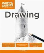 Idiot's Guides : Drawing - David Williams