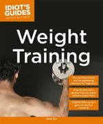 Weight Training : Idiot's Guides - Abby Fox