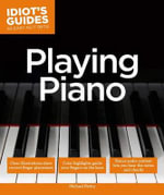 Idiot's Guides : Playing Piano - Michael Pettry