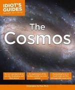 Idiot's Guides : The Cosmos - Christopher De Pree
