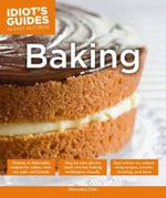 Idiot's Guides : Baking - Alexandra Zohn